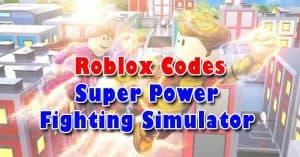Roblox Super Power Fighting Simulator Codes