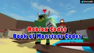 Roblox Book of Monsters Codes List (Updated)