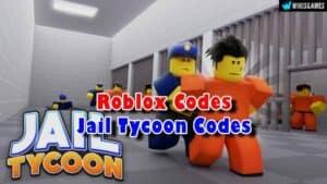 Roblox Jail Tycoon Codes List (Updated)